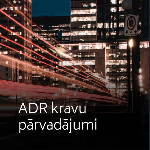 ADR kravu pārvadājumi